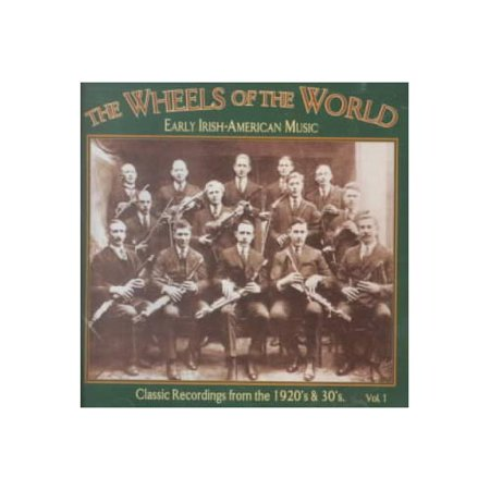 Full Title  The Wheels Of The World  Early Irish American Music  Vol  1