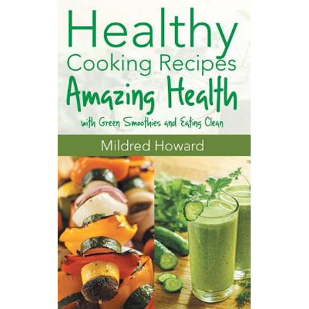 Healthy Cooking Recipes: Amazing Health with Green Smoothies and Eating Clean - eBook - M&m Halloween Recipes