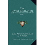 The Divine Revelation : An Essay in Defense of the Faith (1867)
