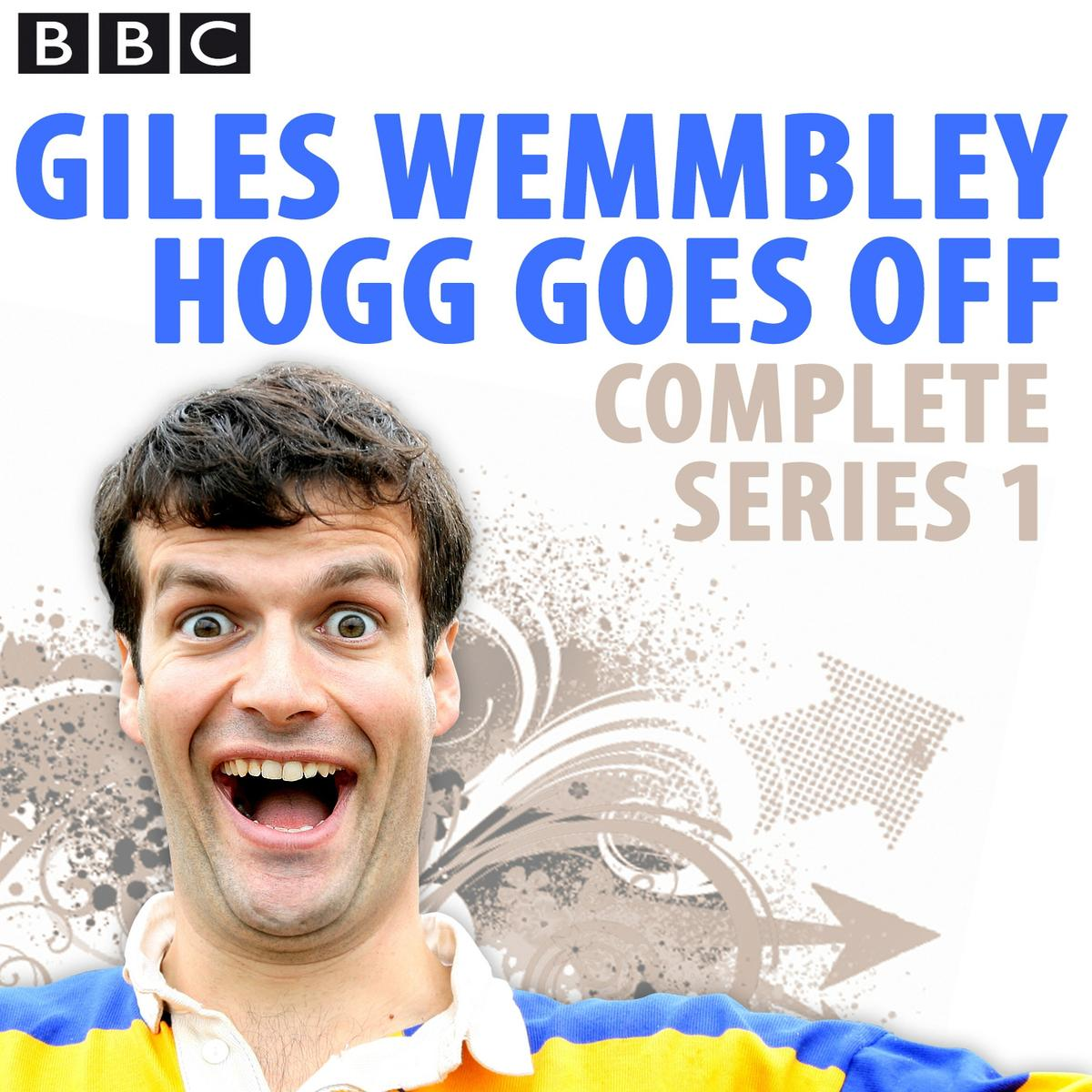 Giles Wemmbley Hogg Goes Off: Complete Series 1 - Audiobook