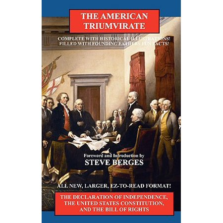 American Triumvirate : The Declaration of Independence, the United States Constitution, and the Bill of