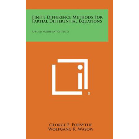 Finite Difference Methods for Partial Differential Equations : Applied Mathematics (C320 Series)