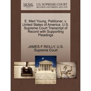 E. Merl Young, Petitioner, V. United States of America. U.S. Supreme Court Transcript of Record with Supporting Pleadings