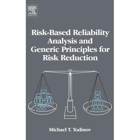 Risk-Based Reliability Analysis and Generic Principles for Risk