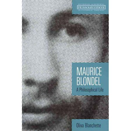 Oliva Series - Maurice Blondel : A Philosophical Life