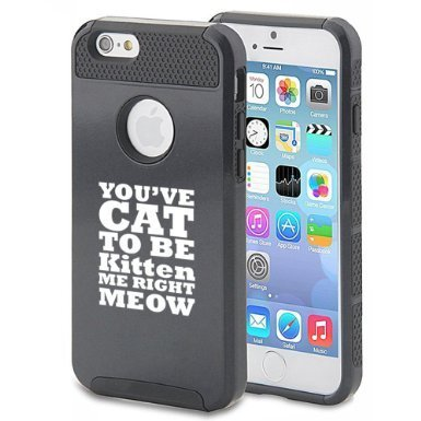 Apple iPhone 6 Plus / 6s Plus Hybrid Shockproof Impact Hard Cover / Soft Silicone Rubber Inside Case You've Cat To Be Kitten Me Right Meow (Black),MIP