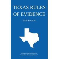 Texas Rules of Evidence; 2018 Edition (Paperback)