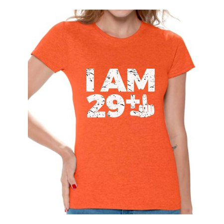 Awkward Styles I Am 29 Tshirt Funny Birthday Shirts For Women Awesome Thirty Year Old Shirt Gifts BDay Party Thirtieth
