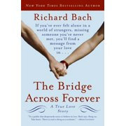 The Bridge Across Forever : A True Love Story