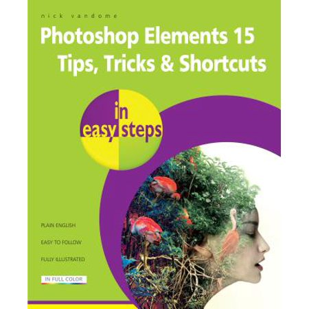 Photoshop Elements 15 Tips Tricks & Shortcuts in Easy