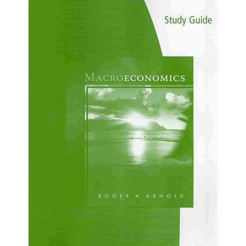 Study Guide for Arnold S Macroeconomics