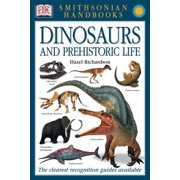 Handbooks: Dinosaurs and Prehistoric Life : The Clearest Recognition Guide Available