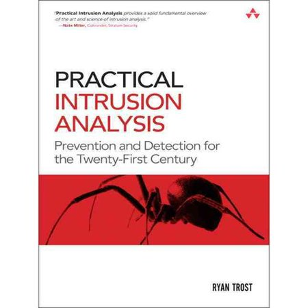 Practical Intrusion Analysis  Prevention And Detection For The Twenty First Century