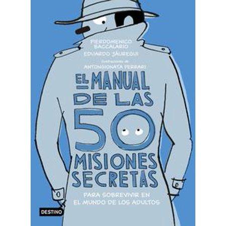 El manual de las 50 misiones secretas para sobrevivir en el mundo de los adultos - eBook (Trajes De Halloween Para Adultos)