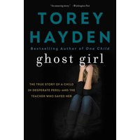Ghost Girl: The True Story of a Child in Desperate Peril-And a Teacher Who Saved Her (Paperback)