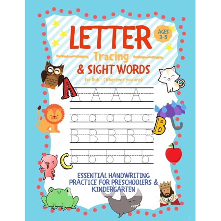 Letter Tracing and Sight Words for Kids (Wherever you are): Essential Handwriting Practice for Preschoolers Aged 3-5 & Kindergarten (Trace Adkins Words Get In The Way)