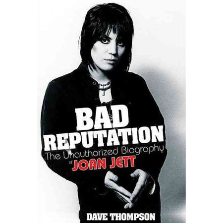 Bad Reputation: The Unauthorized Biography of Joan Jett by