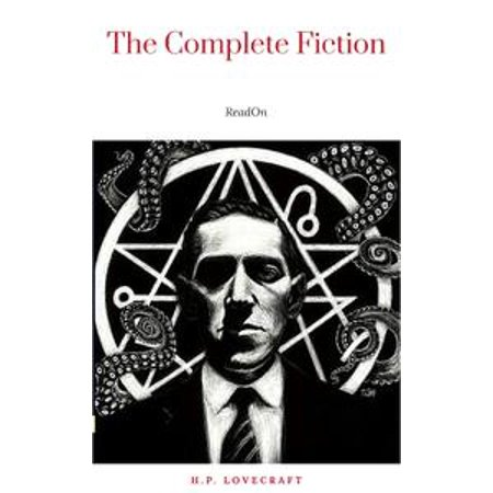 H.P. Lovecraft: The Complete Fiction - eBook