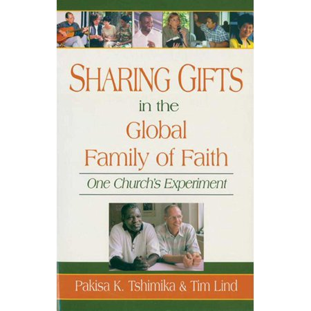 - Sharing Gifts in the Global Family of Faith : One Church's Experiment