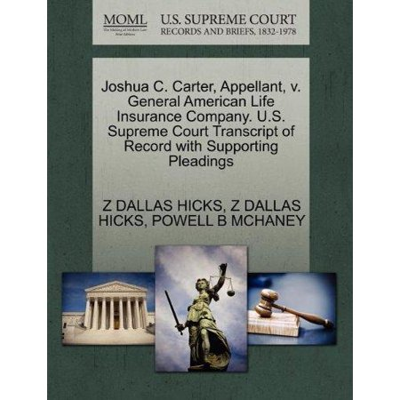Joshua C  Carter  Appellant  V  General American Life Insurance Company  U S  Supreme Court Transcript Of Record With Supporting Pleadings
