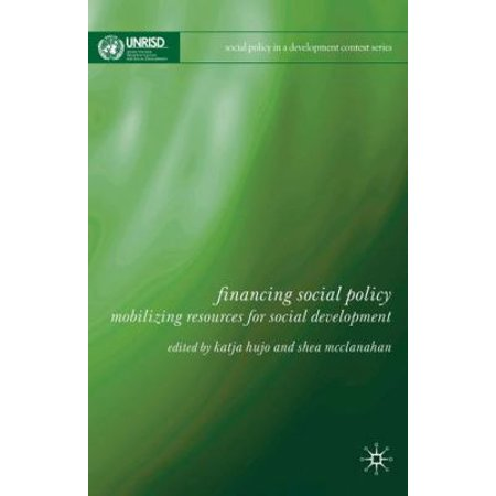 Financing Social Policy  Mobilizing Resources For Social Development