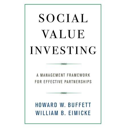 Social Value Investing : A Management Framework for Effective