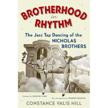 Brotherhood in Rhythm : The Jazz Tap Dancing of the Nicholas