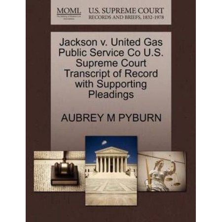 Jackson V  United Gas Public Service Co U S  Supreme Court Transcript Of Record With Supporting Pleadings