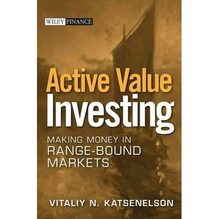 Active Value Investing  Making Money In Range Bound Markets