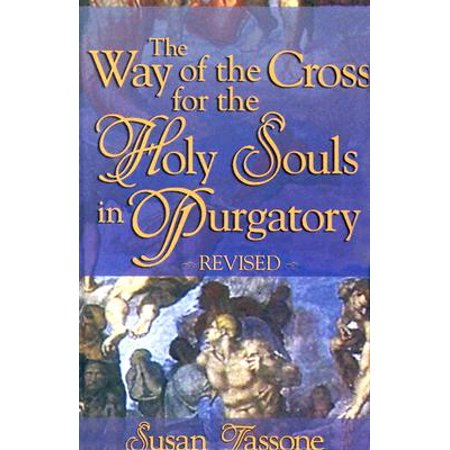 The Way of the Cross for the Holy Souls in Purgatory Holy Bible Cross