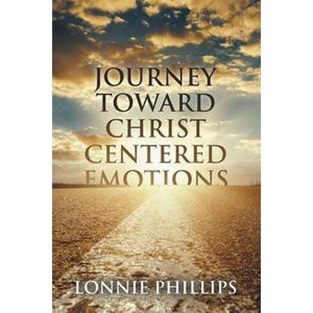 Journey Toward Christ Centered Emotions - eBook