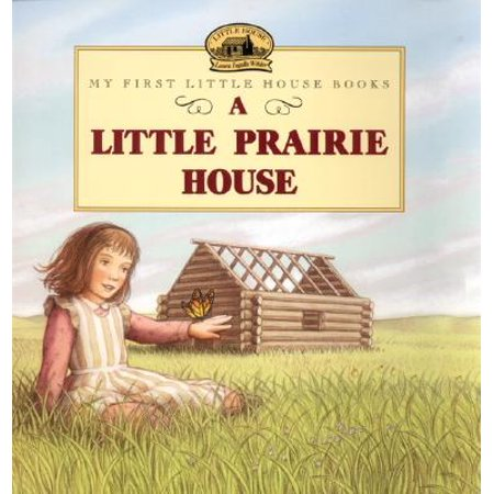 A Little Prairie House (Little House On The Prairie Nellie And Percival)