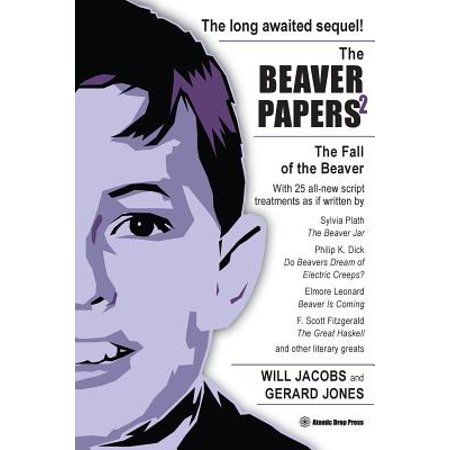 The Beaver Papers 2: The Fall of the Beaver (Beaver Paper)