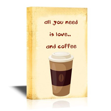 wall26 Canvas Wall Art - All You Need is Love and Coffee - Gallery Wrap Modern Home Decor | Ready to Hang - 12x18 inches