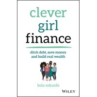 Clever Girl Finance: Ditch Debt, Save Money and Build Real Wealth (Paperback)