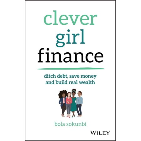 Clever Girl Finance : Ditch Debt, Save Money and Build Real