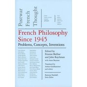 New Press Postwar French Thought: French Philosophy Since 1945 : Problems, Concepts, Inventions, Postwar French Thought (Series #04) (Hardcover)