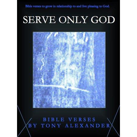 Serve Only God Bible Verses - eBook (Best Way To Serve God)