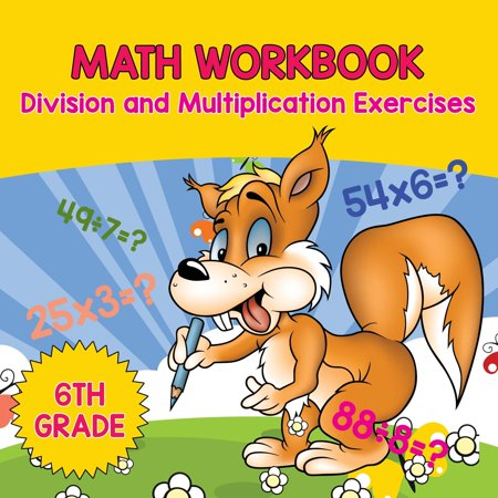 6th Grade Math Workbook: Division and Multiplication Exercises