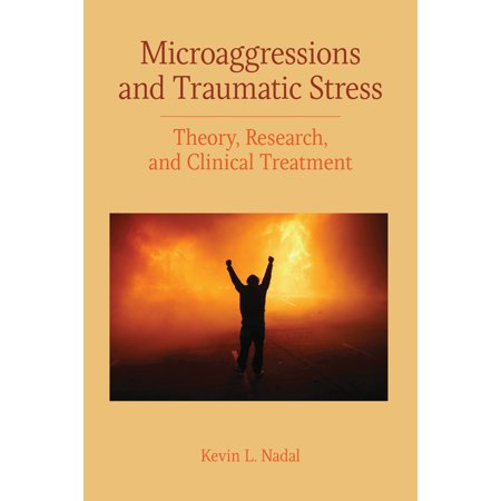 Microaggressions and Traumatic Stress : Theory, Research, and Clinical (Autism Spectrum Disorders Psychological Theory And Research)