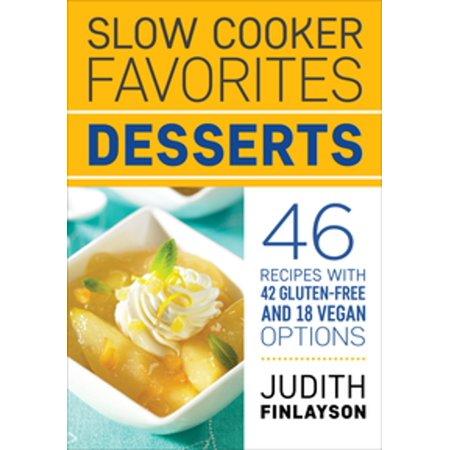 Slow Cooker Favorites: Desserts - eBook ()