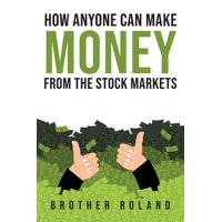 How Anyone Can Make Money from the Stock Markets (Paperback)