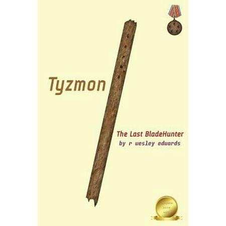 Tyzmon  The Last Bladehunter  6X9