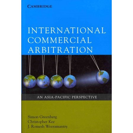 International Commercial Arbitration  An Asia Pacific Perspective