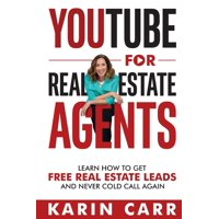 YouTube for Real Estate Agents: Learn how to get free real estate leads and never cold call again (Paperback)