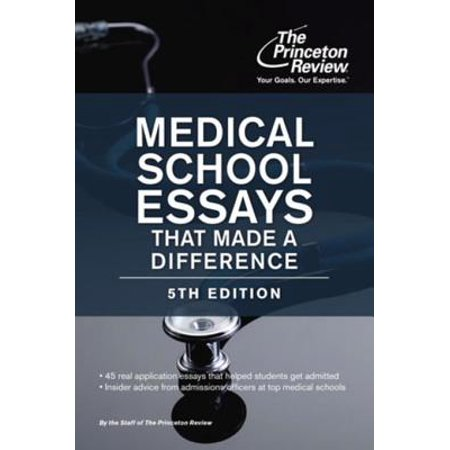 Medical School Essays That Made a Difference, 5th Edition -