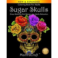 Coloring Book For Adults : Sugar Skulls: Stress Relieving Skull Designs for Adults Relaxation (Paperback)