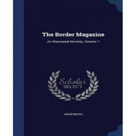 The Border Magazine: An Illustrated Monthly, Volume 7 - image 1 of 1