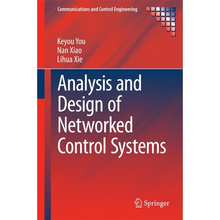 Network Systems Design - Analysis and Design of Networked Control Systems - eBook