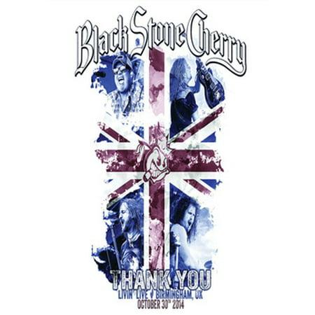 Black Stone Cherry: Thank You - Livin' Live Birmingham UK October 30, 2014 (DVD)